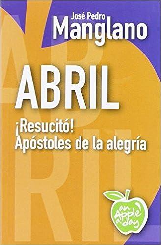 Abril: ¡Resucitó! Apóstoles de la alegría
