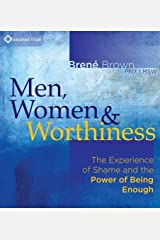 Men, Women, and Worthiness: The Experience of Shame and the Power of Being Enough Audio CD