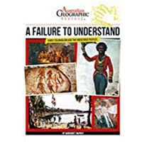 Aust Geographic History A Failure To Understand: History Year 4