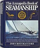 The Annapolis Book of Seamanship, Rousmaniere, John, 0671246879