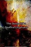 The Story of a Stuffed Elephant, Laura Hope, 1480029270
