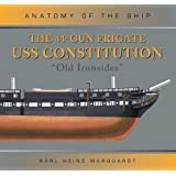 The 44-Gun Frigate USS Constitution 'Old Ironsides' (Anatomy of The Ship)