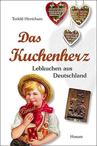 Das Kuchenherz: Lebkuchen aus Deutschland