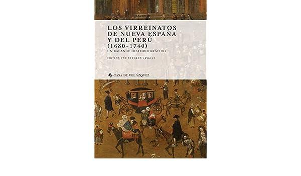 Los virreinatos de Nueva España y del Perú (1680-1740): Un balance ...
