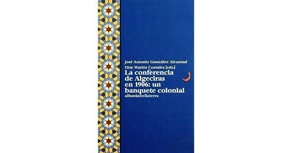 Amazon.com: La Conferencia de Algeciras En 1906: Un Banquete ...