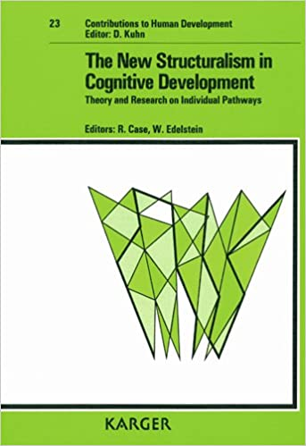 the new structuralism in cognitive development theory and research on individual pathways contributions to human development vol 23 1st edition