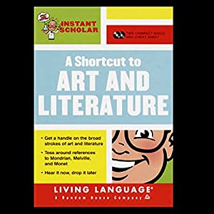 A Shortcut to Art and Literature (Instant Scholar Series) Hörbuch