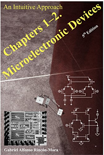 Chapters 1-2. Book Intro. & Microelectronic Devices: An Intuitive Approach (Analog IC Design: An Intuitive Approach 2)