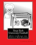 img - for Texas Tech University Football: How to Build the Perfect Red Raider book / textbook / text book
