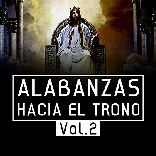 Alabanzas Hacia el Trono, Vol.2