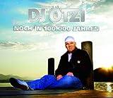 DJ Ötzi - Noch In 100000 Jahren