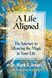 A Life Aligned, Mark A. Arcuri, 0981454607