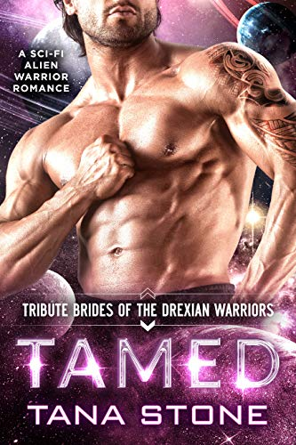 Tamed: A Sci-Fi Alien Warrior Romance (Tribute Brides of the Drexian Warriors Book 1)