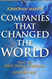 Companies That Changed the World, Jonathan Mantle, 1847242413