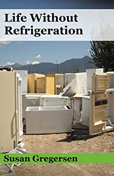 Life Without Refrigeration by [Gregersen, Susan]