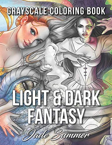 Light & Dark Fantasy: A Grayscale Coloring Book Collection with Beautiful Women, Magical Creatures, and Relaxing Fantasy Scenes