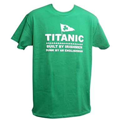 Amazon.com: Funny Irish Shirt, Men's Titanic t-shirt, Green: Clothing