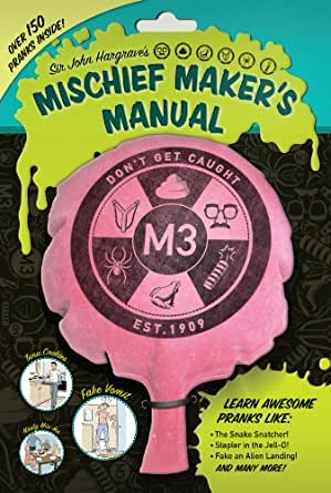 Sir john hargrave's mischief maker's manual wisconsin public.