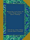 img - for Memorials And Times Of Peter Philip Juriaan Quint Ondaatje book / textbook / text book