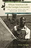 img - for African American Life in the Georgia Lowcountry: The Atlantic World and the Gullah Geechee (Race in the Atlantic World, 1700-1900 Ser.) book / textbook / text book