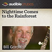 Nighttime Comes to the Rainforest: A South American Folktale Performance by Bill Gordh Narrated by Bill Gordh