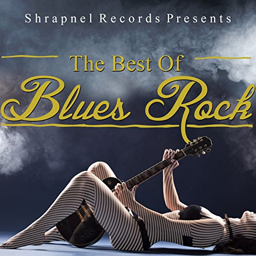 Shrapnel Records Presents: The Best of Blues Rock (The Rock Best Of)