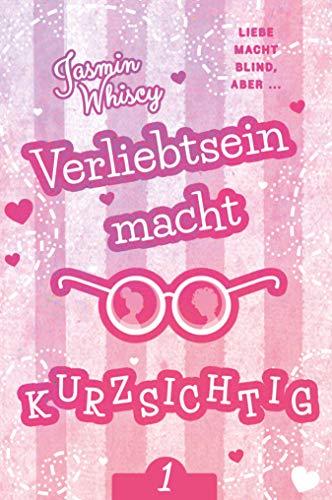 Verliebtsein macht kurzsichtig 1 (German Edition) (Brillen Nur)