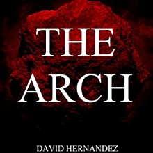 The Arch Audiobook by David Hernandez Narrated by Mark C Woods