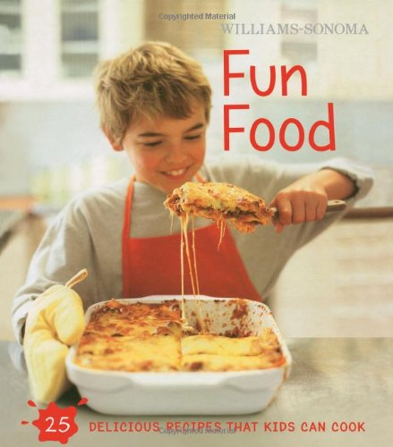 - Williams-Sonoma Kids in the Kitchen: Fun Food