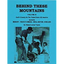 BEHIND THESE MOUNTAINS, VOLUME II: GOD'S COUNTRY IN THE UNITED STATES OF AMERICA