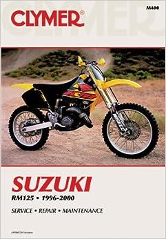 SUZUKI RM125 1996-2000 (Clymer Motorcycle Repair)