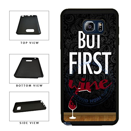 BleuReign(TM) But Wine First TPU RUBBER SILICONE Phone Case Back Cover For Samsung Galaxy Note V 5 ()