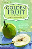 Golden Fruit, Julie Hale Maschhoff, 0758634412