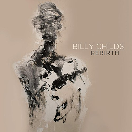CD : Billy Childs - Rebirth (Digipack Packaging)