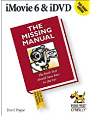 iMovie 6 & iDVD: The Missing Manual: The Missing Manual