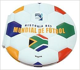 Historia Del Mundial De Futbol Fifa- Pelota - Guaflex Mundo ...