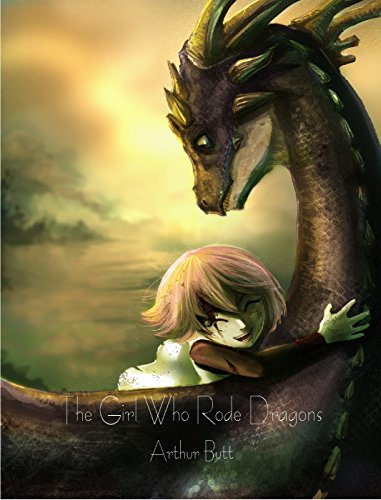 The Girl Who Rode Dragons by [Butt, Arthur]