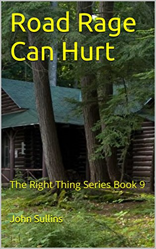Road Rage Can Hurt: The Right Thing Series Book 9 by [Sullins, John]