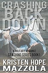 Crashing Back Down: A Military Romance