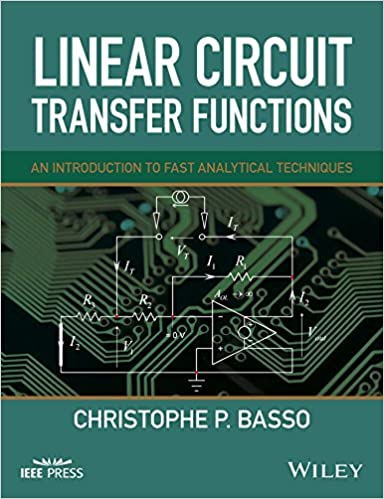 Linear Circuit Transfer Functions: An Introduction to Fast Analytical Techniques (Wiley - IEEE) 1st Edition