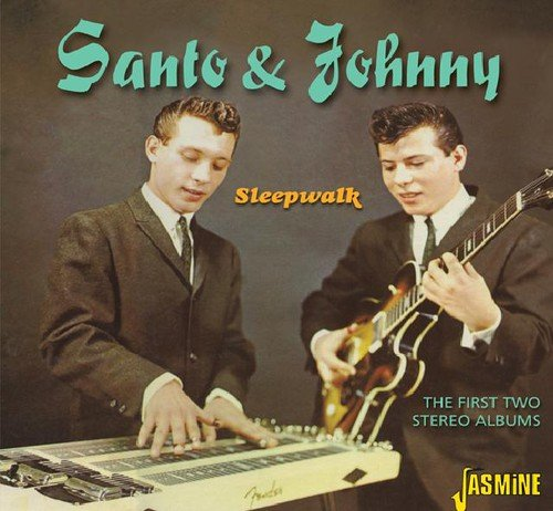 Sleepwalk - First Two Stereo Albums [ORIGINAL RECORDINGS REMASTERED] by Santo & Johnny