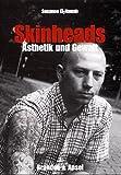 Skinheads: Ästhetik und Gewalt