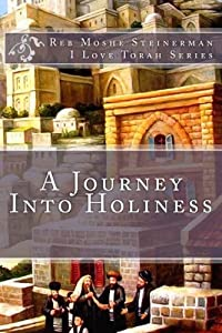 A Journey Into Holiness (I Love Torah Series)