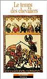 Le temps des chevaliers  par Autrand