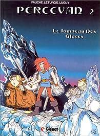Percevan, tome 2 : Le tombeau des glaces par Xavier Fauche