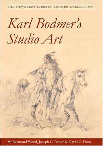Karl Bodmer's Studio Art: THE NEWBERRY LIBRARY BODMER - Swiss American Catalogue