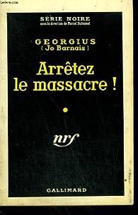 Arrêtez le massacre! par Jo Barnais