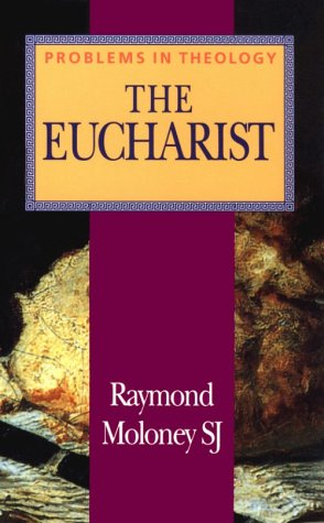 The Eucharist (Problems in Theology)