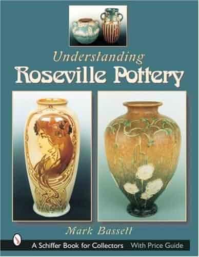 Understanding Roseville Pottery (Schiffer Book for Collectors)