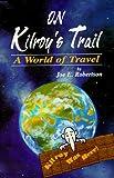 On Kilroy's Trail, Joe E. Robertson, 0897452267